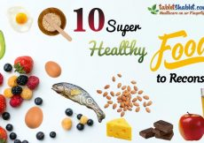 10 Super Healthy foods to Reconsider