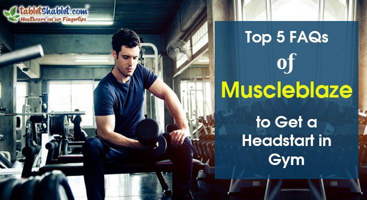 Top 5 FAQs of Muscleblaze